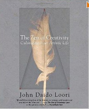 The Zen of Creativity: Cultivating Your Artistic Life